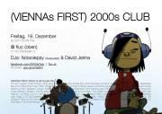 (VIENNAs FIRST) 2000s CLUB, 1020 Wien,Leopoldstadt (Wien), 18.12.2015, 22:00 Uhr
