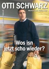 Otti Schwarz: Wos isn jetzt scho wieder?, 1090 Wien  9. (Wien), 15.01.2015, 20:00 Uhr