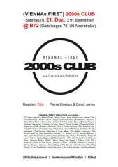 (VIENNAs FIRST) 2000s Club, 1080 Wien  8. (Wien), 21.12.2014, 21:00 Uhr