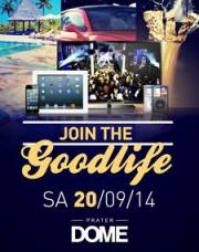Join the Goodlife, 1020 Wien  2. (Wien), 20.09.2014, 22:00 Uhr