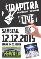 """Live """"IRAOITRA"""", 8225 Pöllau (Stmk.), 12.12.2015, 21:00 Uhr"""