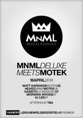 MNML Deluxe meets MOTEK, 1160 Wien,Ottakring (Wien), 18.04.2014, 23:00 Uhr