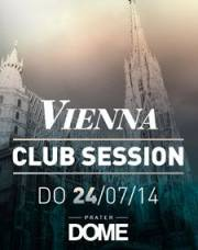 Vienna Club Session, 1020 Wien  2. (Wien), 24.07.2014, 22:00 Uhr