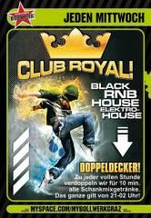 Club Royal!, 8054 Seiersberg (Stmk.), 02.06.2010, 21:00 Uhr