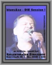 blues&so . DIE Session !   im November ..., 2231 Strasshof an der Nordbahn (NÖ), 28.11.2013, 20:00 Uhr