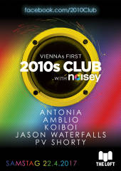 VIENNAs FIRST 2010s CLUB w/ Noisey  April, 1160 Wien,Ottakring (Wien), 22.04.2017, 21:45 Uhr