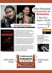Wien Premiere! Das Schlachten der Schweine, 1050 Wien  5. (Wien), 07.05.2014, 20:00 Uhr