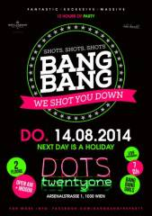 Bang Bang  -  We Shot you down // 12h of Party, 1030 Wien  3. (Wien), 14.08.2014, 20:00 Uhr