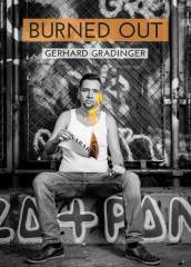 "Gerhard Gradinger - ""Burned Out"", 1220 Wien 22. (Wien), 09.05.2015, 19:30 Uhr"
