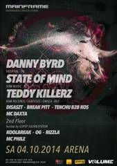 // Mainframe pres. Danny Byrd (Hospital Rec. - UK); State of Mind (SOM Music  NZ); Teddy Killers (R, 1030 Wien  3. (Wien), 04.10.2014, 22:00 Uhr