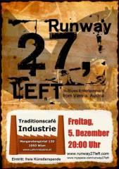 Runway 27, Left im Industrie!, 1050 Wien  5. (Wien), 05.12.2014, 20:00 Uhr