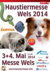 Haustiermesse Wels, 4600 Wels (OÖ), 04.05.2014, 10:00 Uhr
