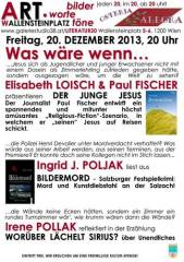 Was wäre wenn - literarische Antworten von Paul Fischer, Ingrid J. Poljak und Irene Pollak!, 1200 Wien 20. (Wien), 20.12.2013, 20:00 Uhr
