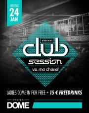 Vienna Club Session vs. Ma Cherie!, 1020 Wien  2. (Wien), 24.01.2014, 22:00 Uhr