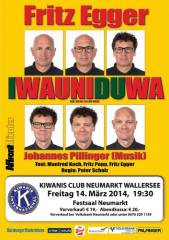 Iwauniduwa, 5202 Neumarkt am Wallersee (Sbg.), 14.03.2014, 19:30 Uhr