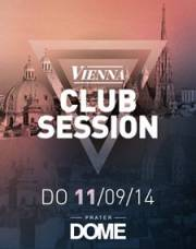 Vienna Club Session, 1020 Wien  2. (Wien), 11.09.2014, 22:00 Uhr