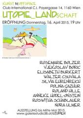 Utopie_Landschaft Gruppenausstellung, 1160 Wien 16. (Wien), 16.04.2015, 19:00 Uhr