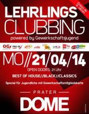 Lehrlingsclubbing powered by Gewerkschaftsjugend, 1020 Wien  2. (Wien), 21.04.2014, 21:00 Uhr