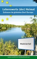 Lebenswerte (der) Heimat - Zuhause im globalen Dorf Europa, 3970 Weitra (NÖ), 31.08.2014, 11:00 Uhr