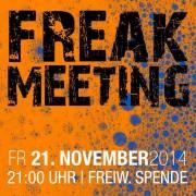 Freak Meeting, 5020 Salzburg (Sbg.), 21.11.2014, 22:00 Uhr