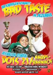 Bad Taste Xmas Party, 1030 Wien  3. (Wien), 14.12.2013, 22:00 Uhr