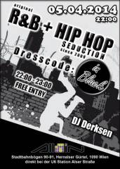 Original R&B + Hip Hop Seduction since 2009, 1090 Wien  9. (Wien), 05.04.2014, 22:00 Uhr