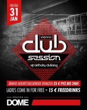 Vienna Club Session  VIP Birthday Clubbing, 1020 Wien  2. (Wien), 31.01.2014, 22:00 Uhr