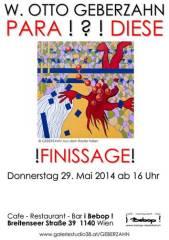 W. Otto Geberzahn (D)  PARA !?! DIESE Finissage, 1140 Wien 14. (Wien), 29.05.2014, 16:00 Uhr