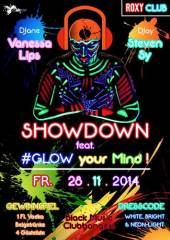 Showdown im Roxy! feat. Glow your Mind!, 1040 Wien  4. (Wien), 28.11.2014, 23:00 Uhr