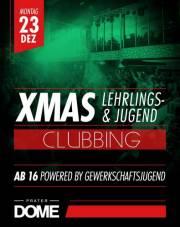 XMAS Lehrlings- & Jugendclubbing, 1020 Wien  2. (Wien), 23.12.2013, 21:00 Uhr