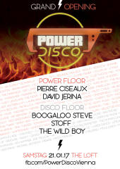 POWER DISCO  Grand Opening!, 1160 Wien,Ottakring (Wien), 21.01.2017, 21:45 Uhr