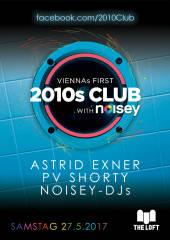 2010s Club w/ Noisey  Season Closing, 1160 Wien,Ottakring (Wien), 27.05.2017, 21:45 Uhr