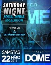 Saturday Night vs. Social Media Escalation, 1020 Wien  2. (Wien), 22.03.2014, 22:00 Uhr