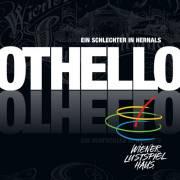 Othello. Ein Schlechter in Hernals., 1010 Wien  1. (Wien), 17.07.2014, 20:00 Uhr
