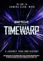 Switch! Pres. Timewarp - A Journey through Drum'n'Bass History, 1070 Wien  7. (Wien), 01.08.2014, 23:00 Uhr
