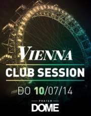 Vienna Club Session, 1020 Wien  2. (Wien), 10.07.2014, 22:00 Uhr