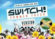 Switch! pres. DJ Version, 1070 Wien  7. (Wien), 08.08.2014, 23:00 Uhr