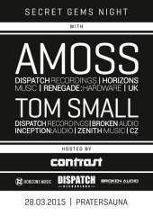 Contrast proudly presents SECRET GEMS NIGHT w/ AMOSS & TOM SMALL, 1020 Wien  2. (Wien), 28.03.2015, 22:00 Uhr