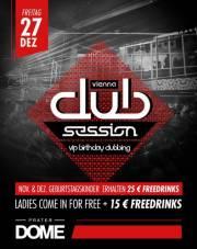 Vienna Club Session - VIP Birthday Clubbing XL, 1020 Wien  2. (Wien), 27.12.2013, 22:00 Uhr