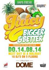 Juicy - Bigger & Better, 1020 Wien  2. (Wien), 14.08.2014, 22:00 Uhr