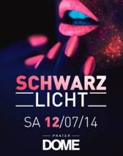 Schwarzlicht, 1020 Wien  2. (Wien), 12.07.2014, 22:00 Uhr
