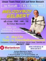 Melodyboy Gilbert im Kurcafe Marienkron, 7123 Mönchhof (Bgl.), 13.03.2015, 17:00 Uhr