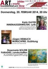 Lyrik von Karin Gayer, Prosa von Jürgen Heimlich und abstrakte Landschaften von Rosemarie Bolzer!, 1200 Wien 20. (Wien), 20.02.2014, 20:00 Uhr