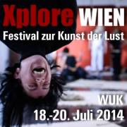 Xplore Wien - Das Festival zur Kunst der Lust, 1090 Wien  9. (Wien), 20.07.2014, 10:00 Uhr