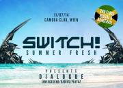 Switch! Pres. DJ Dialogue (Playaz/ Innerground  UK), 1070 Wien  7. (Wien), 11.07.2014, 23:00 Uhr