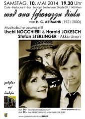 med ana schwoazzn dintn von H. C. Artmann, 1140 Wien 14. (Wien), 10.05.2014, 19:30 Uhr