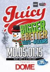 Juicy! Bigger and better, 1020 Wien  2. (Wien), 05.01.2015, 22:00 Uhr