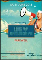 Farewell - We love Saturdays!, 1060 Wien  6. (Wien), 21.06.2014, 22:00 Uhr