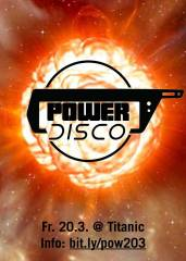 POWER  DISCO, 1060 Wien,Mariahilf (Wien), 20.03.2020, 23:00 Uhr