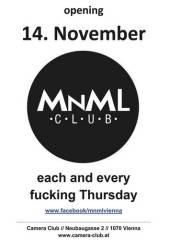 Club MNML opening @ Camera Club, 1070 Wien  7. (Wien), 14.11.2013, 23:00 Uhr